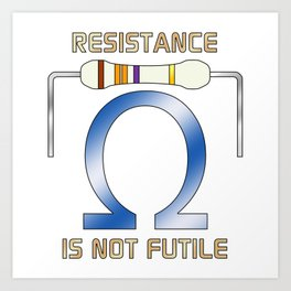 Resistance Is Not Futile Art Print