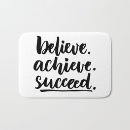 Believe.achieve.succeed Bath Mat