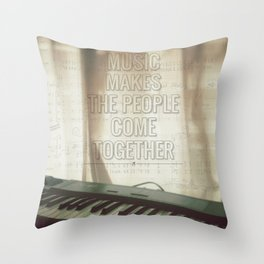 Music makes the people come together Throw Pillow