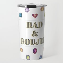 Bad&Boujee Travel Mug