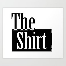 The Shirt Art Print