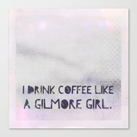 gilmore girls Canvas Prints featuring Like A Gilmore Girl by  Dreambox Designs