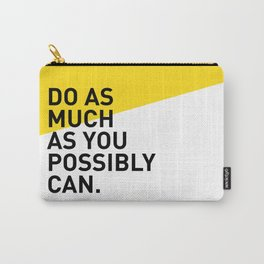 Do As Much As You Possibly Can Carry-All Pouch