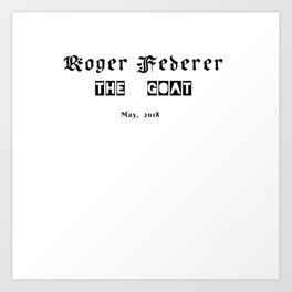 Roger federer,  the goat Art Print