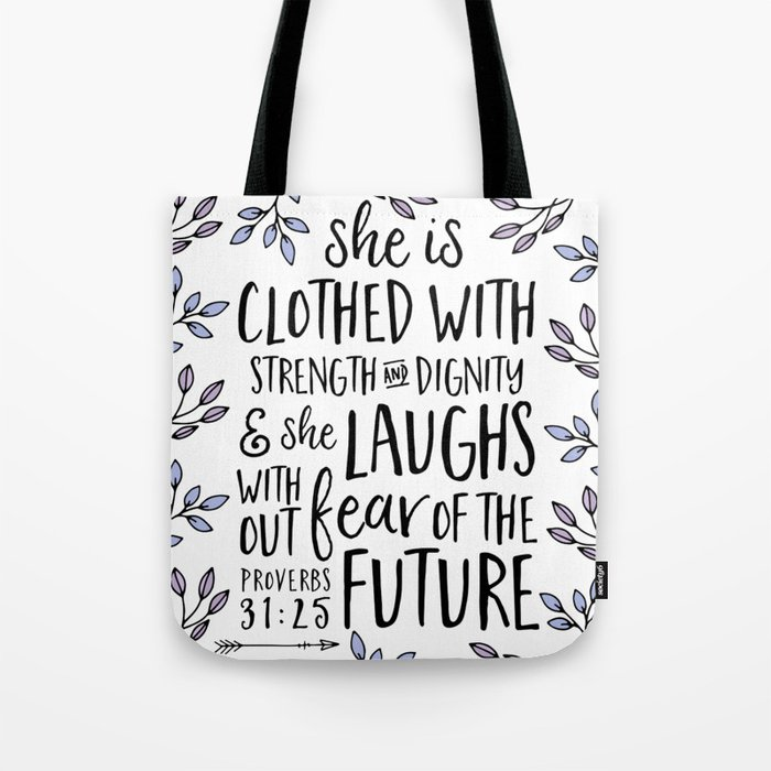 Proverbs 31:25 tote bag she is clothed in strength and dignity.