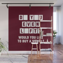 Do You Even Lift? Would You Like To Buy A Vowel? Wall Mural