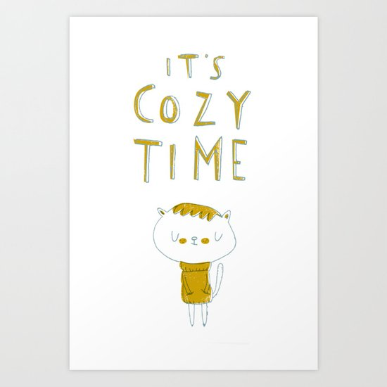 it's cozy time Art Print