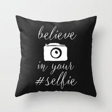 Believe in your selfie Throw Pillow