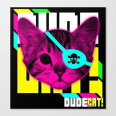 DUDE CAT! Canvas Print
