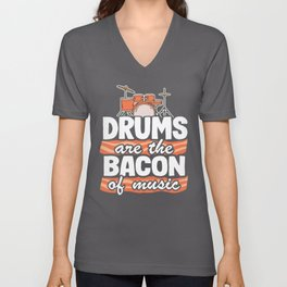 Drums Are The Bacon Of Music Funny Drummer Bacon Gift Unisex V-Neck