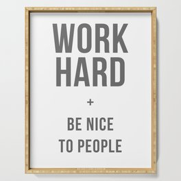 Work Hard and Be Nice to People - Grey Font Serving Tray
