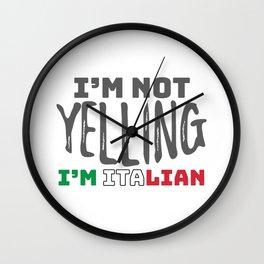 Funny Italy Joke I'm Not Yelling I'm Italian Italy Grown Gift Wall Clock