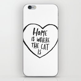 Home Is Where The Cat Is iPhone Skin