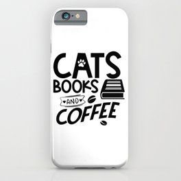 Cats Books Coffee Typography Quote Saying Reading Bookworm iPhone Case