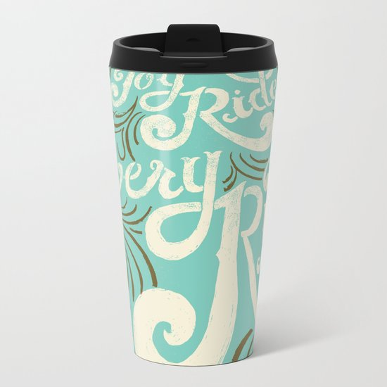 Joy Ride, Every Ride Metal Travel Mug