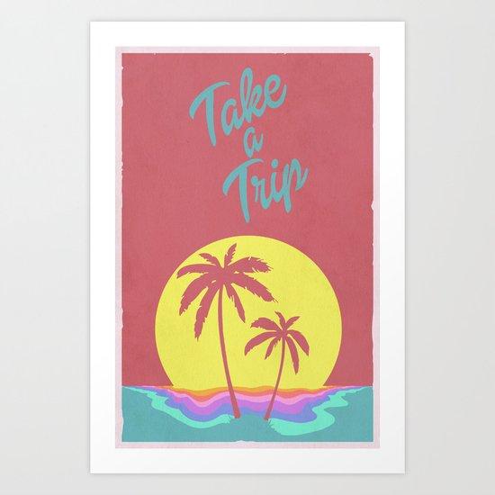 Take A Trip  Art Print