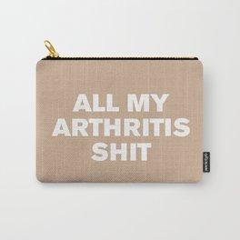 All My Arthritis Sh*t (Hazelnut) Carry-All Pouch