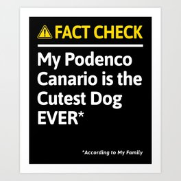 Podenco Canario Dog Funny Fact Check Art Print