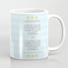 Waffles Friends Work Coffee Mug