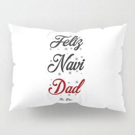 Feliz-Navi-Dad To Be Pillow Sham