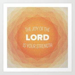 The Joy of the Lord - Nehemiah 8:10 Art Print