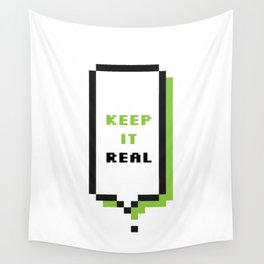 Keep it real Wall Tapestry