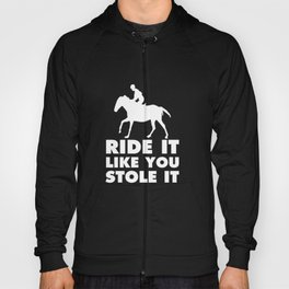 Ride It Like You Stole It Funny Bicycle T-shirt Hoody