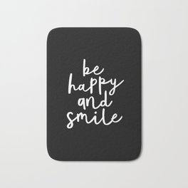 Be Happy and Smile black-white typography poster black and white design bedroom wall home decor room Bath Mat