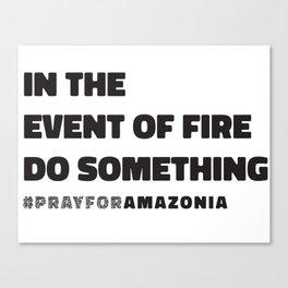 Pray For Amazonia Canvas Print