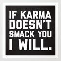 Karma Smack You Funny Quote by envyart