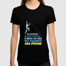 The Difference Between Me And You Is That When I Get High My Parents Are Proud T-shirt
