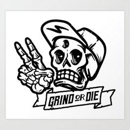 Grind or Die Art Print