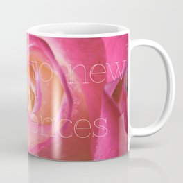 Be open to new experiences Coffee Mug
