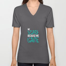 We Scare Because We Care Unisex V-Neck