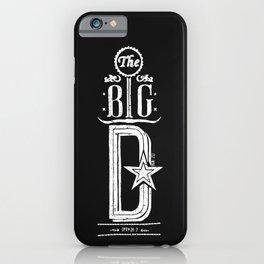 The Big D (wht) iPhone Case