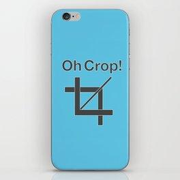 Oh Crop! iPhone Skin