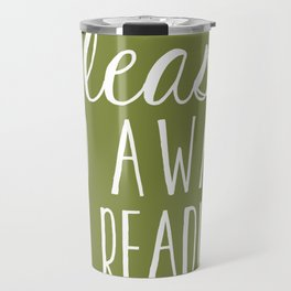 Please Go Away, I'm Reading (Polite Version) - Green Travel Mug