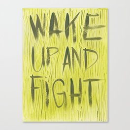 Wake Up and Fight Canvas Print