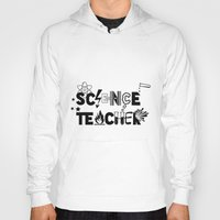 teacher Hoodies featuring Science Teacher  by sarah illustration