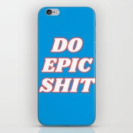 do epic shit iPhone Skin