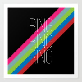 ring ring ring Art Print