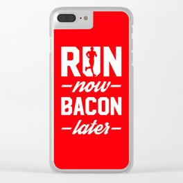 Run Now Bacon Later Clear iPhone Case