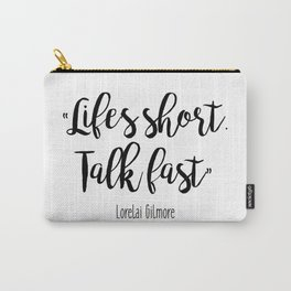 Gilmore Girls - Life's Short, Talk fast Carry-All Pouch