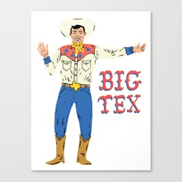 BIG TEX Canvas Print
