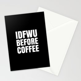 IDFWU BEFORE COFFEE (Black & White) Stationery Cards