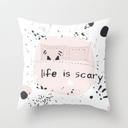 Life is scary Throw Pillow