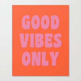 Retro Good Vibes Only Lettering in Pink and Orange Canvas Print