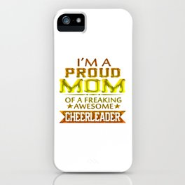 I'M A PROUD CHEERLEADER's MOM iPhone Case