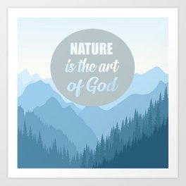 nature is the art of god quote Art Print