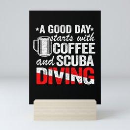 Scuba Diving & Coffee Quotes Funny Diver Down Flag Mini Art Print